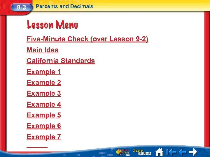 9 -3 Percents and Decimals Five-Minute Check (over Lesson 9 -2) Main Idea California