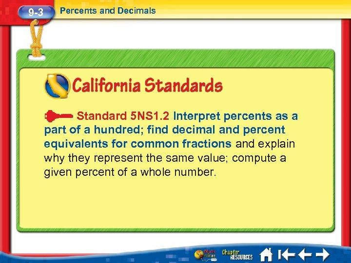 9 -3 Percents and Decimals Standard 5 NS 1. 2 Interpret percents as a