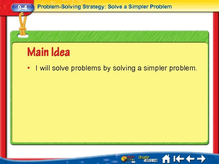 9 -4 Problem-Solving Strategy: Solve a Simpler Problem • I will solve problems by