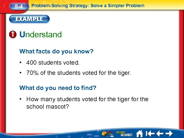 9 -4 Problem-Solving Strategy: Solve a Simpler Problem Understand What facts do you know?
