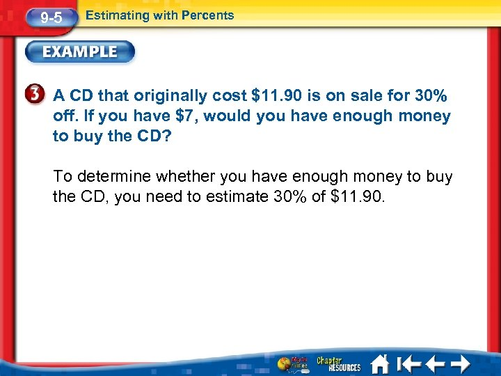 9 -5 Estimating with Percents A CD that originally cost $11. 90 is on