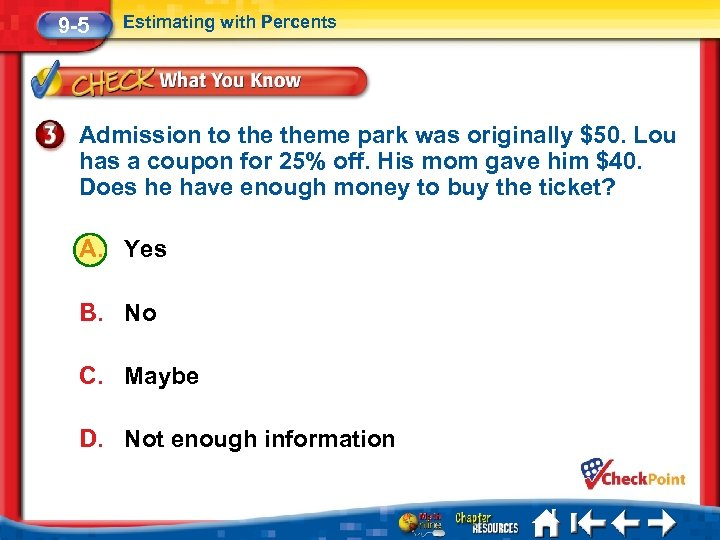 9 -5 Estimating with Percents Admission to theme park was originally $50. Lou has