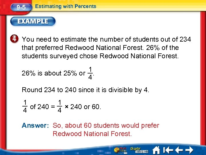 9 -5 Estimating with Percents You need to estimate the number of students out
