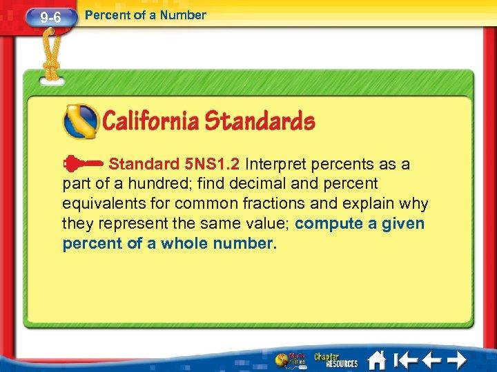 9 -6 Percent of a Number Standard 5 NS 1. 2 Interpret percents as