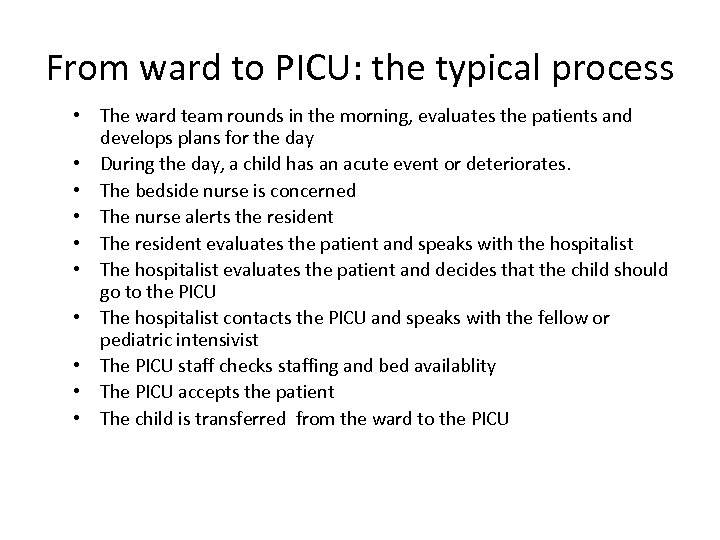 From ward to PICU: the typical process • The ward team rounds in the