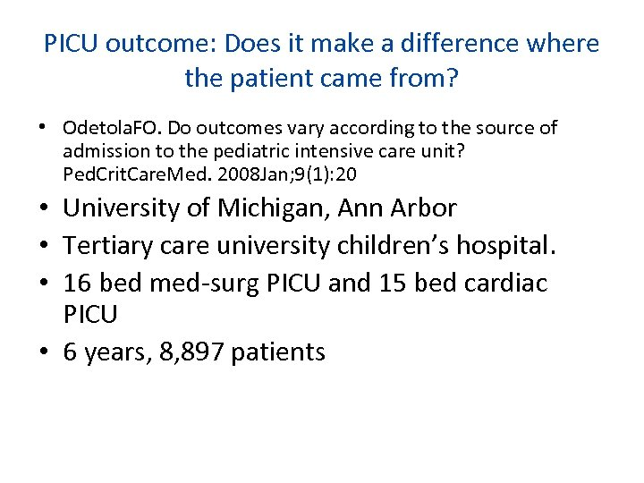 PICU outcome: Does it make a difference where the patient came from? • Odetola.