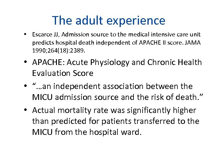 The adult experience • Escarce JJ, Admission source to the medical intensive care unit