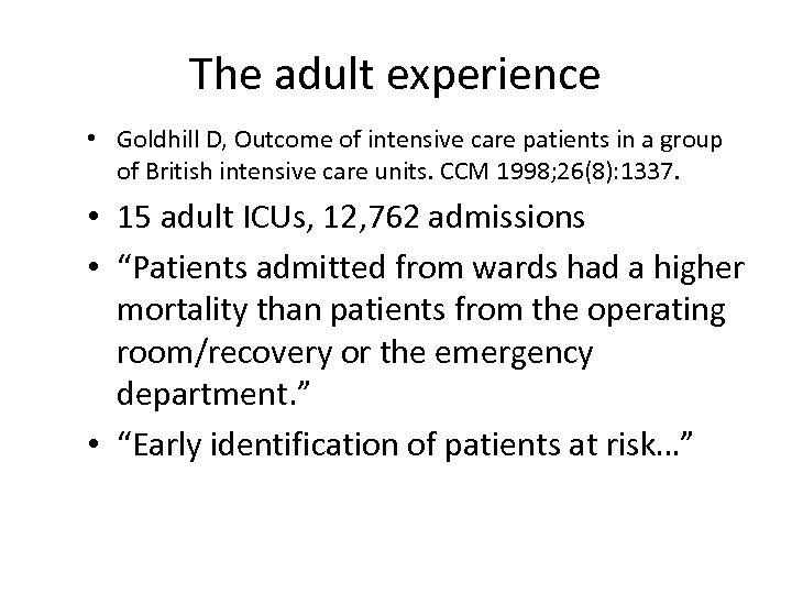 The adult experience • Goldhill D, Outcome of intensive care patients in a group