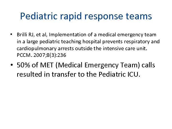 Pediatric rapid response teams • Brilli RJ, et al, Implementation of a medical emergency