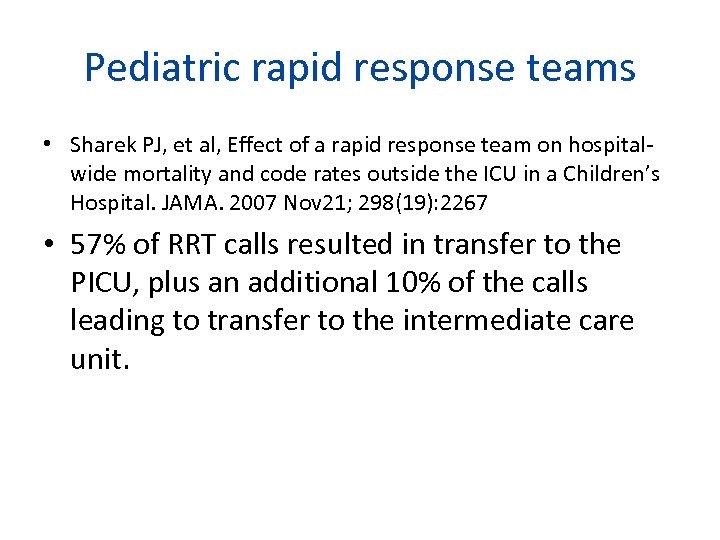 Pediatric rapid response teams • Sharek PJ, et al, Effect of a rapid response