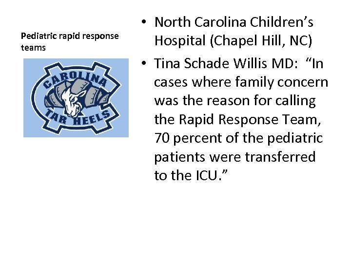 Pediatric rapid response teams • North Carolina Children's Hospital (Chapel Hill, NC) • Tina