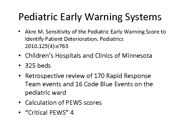 Pediatric Early Warning Systems • Akre M. Sensitivity of the Pediatric Early Warning Score