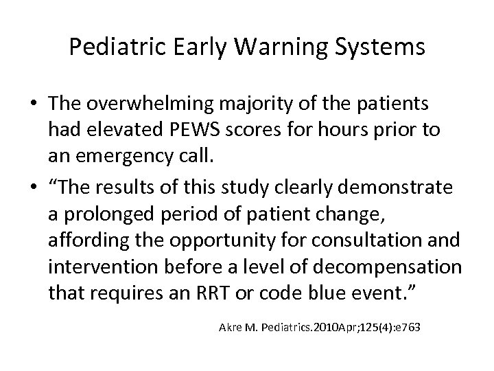 Pediatric Early Warning Systems • The overwhelming majority of the patients had elevated PEWS