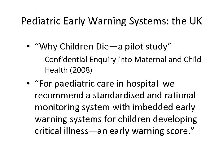 """Pediatric Early Warning Systems: the UK • """"Why Children Die—a pilot study"""" – Confidential"""