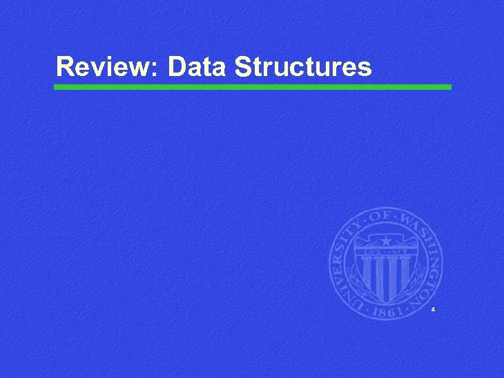 Review: Data Structures 4
