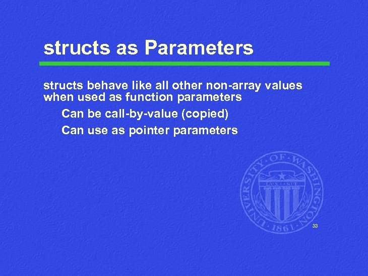 structs as Parameters structs behave like all other non-array values when used as function