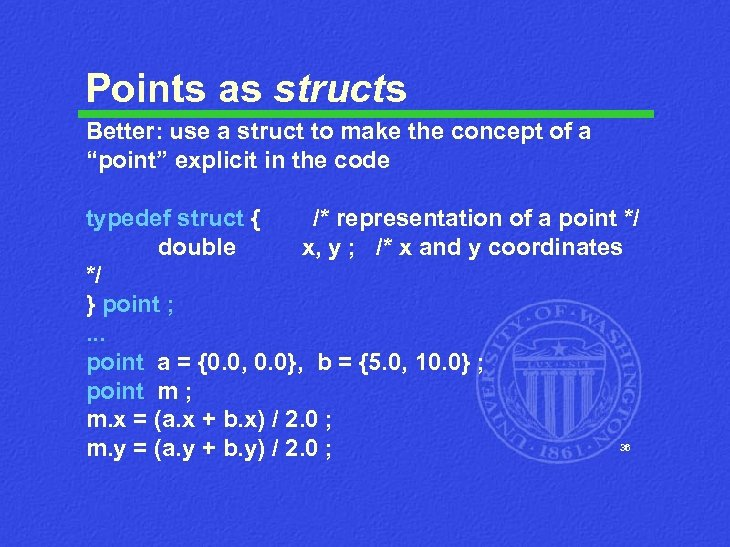 """Points as structs Better: use a struct to make the concept of a """"point"""""""