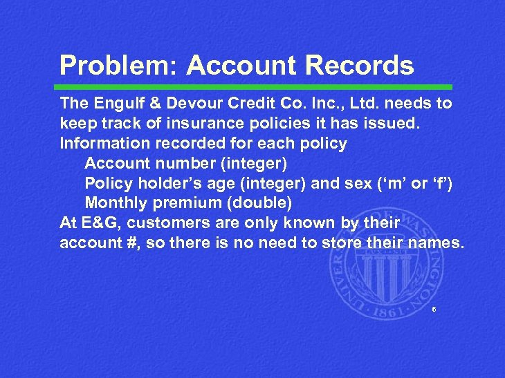 Problem: Account Records The Engulf & Devour Credit Co. Inc. , Ltd. needs to