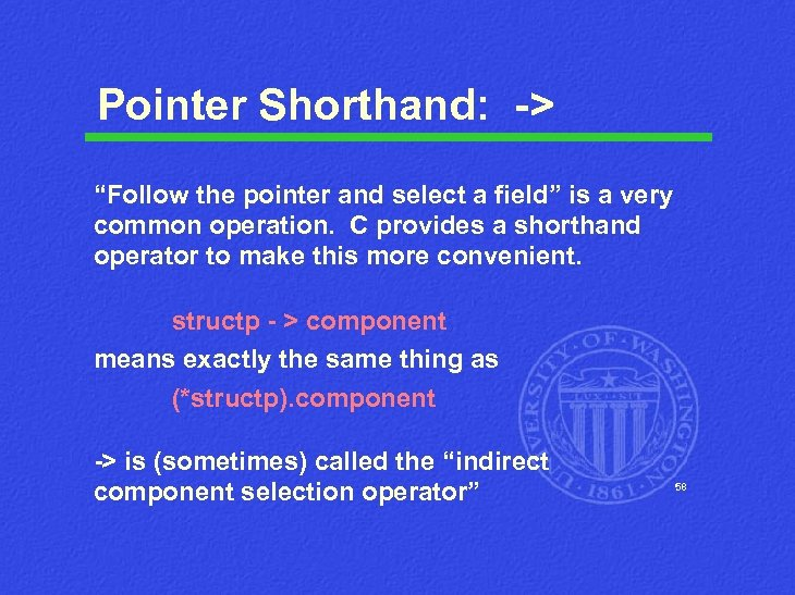 """Pointer Shorthand: -> """"Follow the pointer and select a field"""" is a very common"""