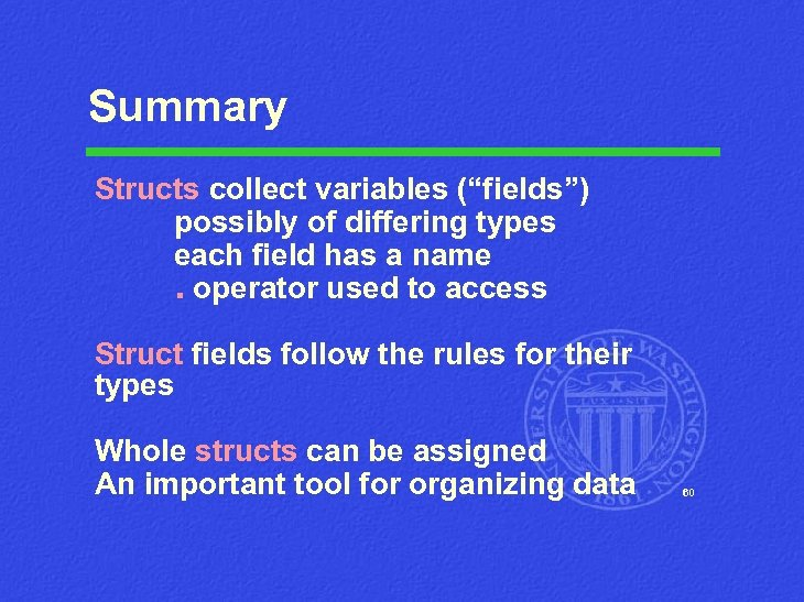 """Summary Structs collect variables (""""fields"""") possibly of differing types each field has a name."""