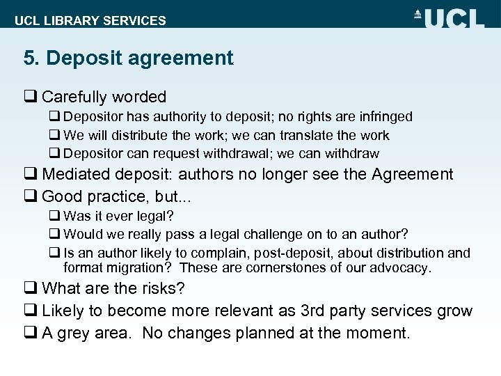 UCL LIBRARY SERVICES 5. Deposit agreement q Carefully worded q Depositor has authority to