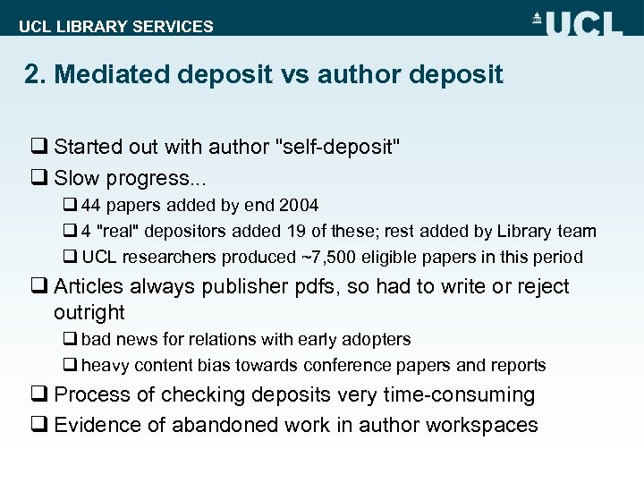 UCL LIBRARY SERVICES 2. Mediated deposit vs author deposit q Started out with author