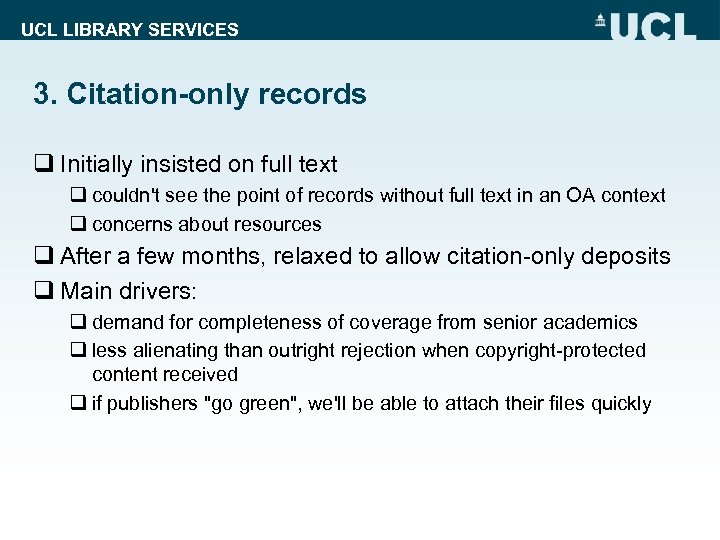 UCL LIBRARY SERVICES 3. Citation-only records q Initially insisted on full text q couldn't