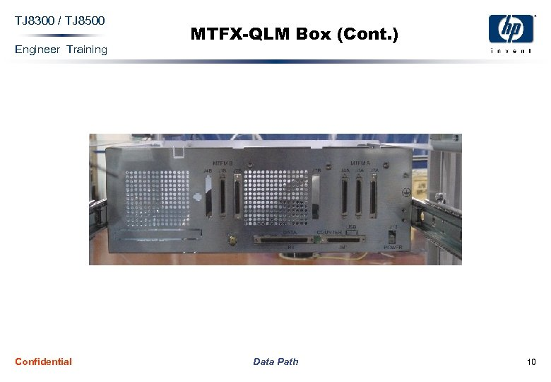 TJ 8300 / TJ 8500 Engineer Training Confidential MTFX-QLM Box (Cont. ) Data Path