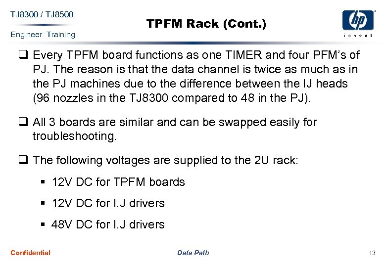 TJ 8300 / TJ 8500 Engineer Training TPFM Rack (Cont. ) q Every TPFM