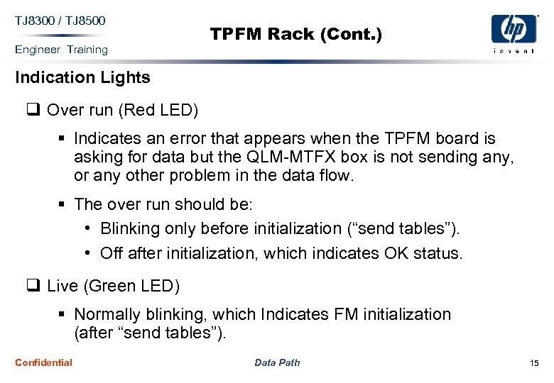 TJ 8300 / TJ 8500 Engineer Training TPFM Rack (Cont. ) Indication Lights q