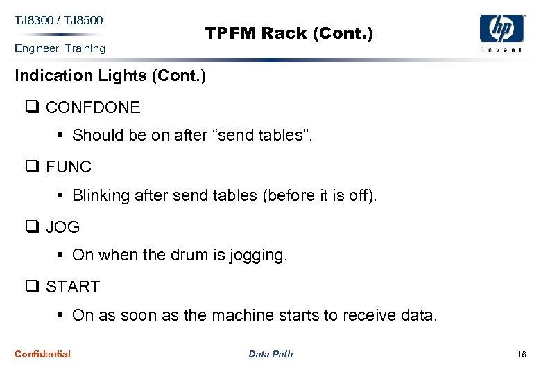 TJ 8300 / TJ 8500 Engineer Training TPFM Rack (Cont. ) Indication Lights (Cont.