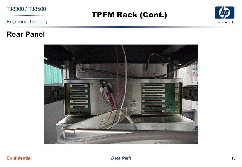 TJ 8300 / TJ 8500 Engineer Training TPFM Rack (Cont. ) Rear Panel Confidential