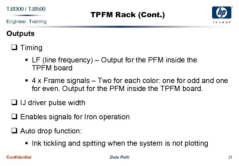 TJ 8300 / TJ 8500 Engineer Training TPFM Rack (Cont. ) Outputs q Timing
