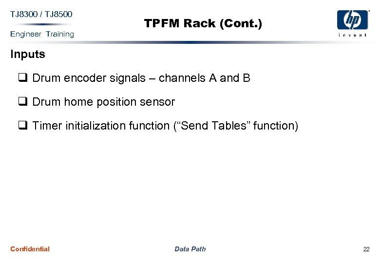 TJ 8300 / TJ 8500 Engineer Training TPFM Rack (Cont. ) Inputs q Drum