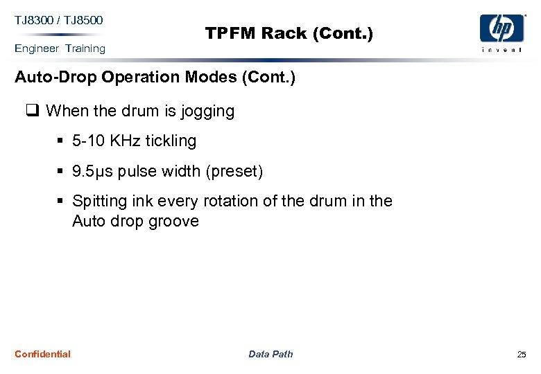 TJ 8300 / TJ 8500 Engineer Training TPFM Rack (Cont. ) Auto-Drop Operation Modes