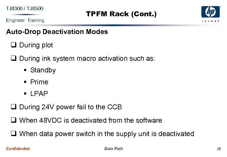 TJ 8300 / TJ 8500 Engineer Training TPFM Rack (Cont. ) Auto-Drop Deactivation Modes