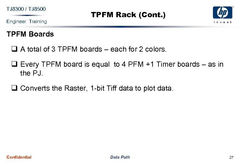TJ 8300 / TJ 8500 Engineer Training TPFM Rack (Cont. ) TPFM Boards q