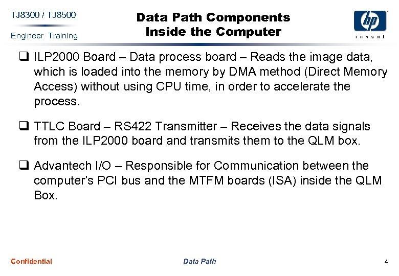 TJ 8300 / TJ 8500 Engineer Training Data Path Components Inside the Computer q