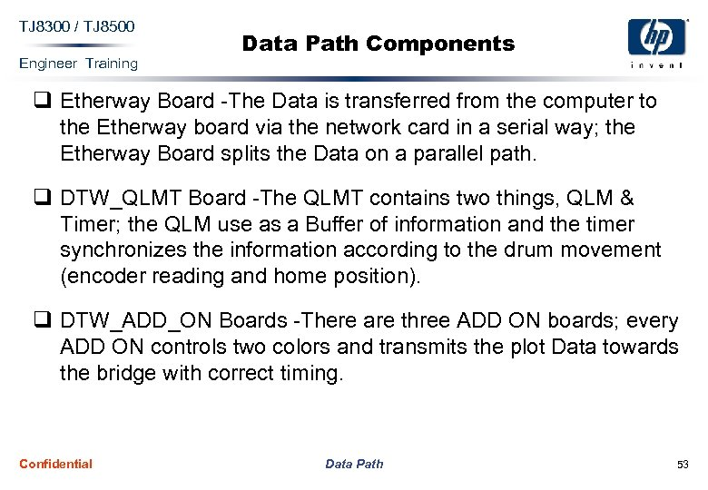 TJ 8300 / TJ 8500 Engineer Training Data Path Components q Etherway Board -The