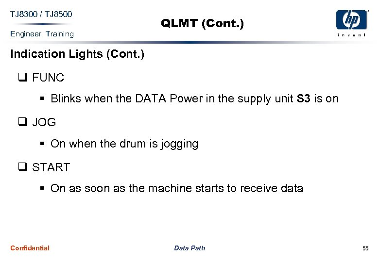 TJ 8300 / TJ 8500 Engineer Training QLMT (Cont. ) Indication Lights (Cont. )
