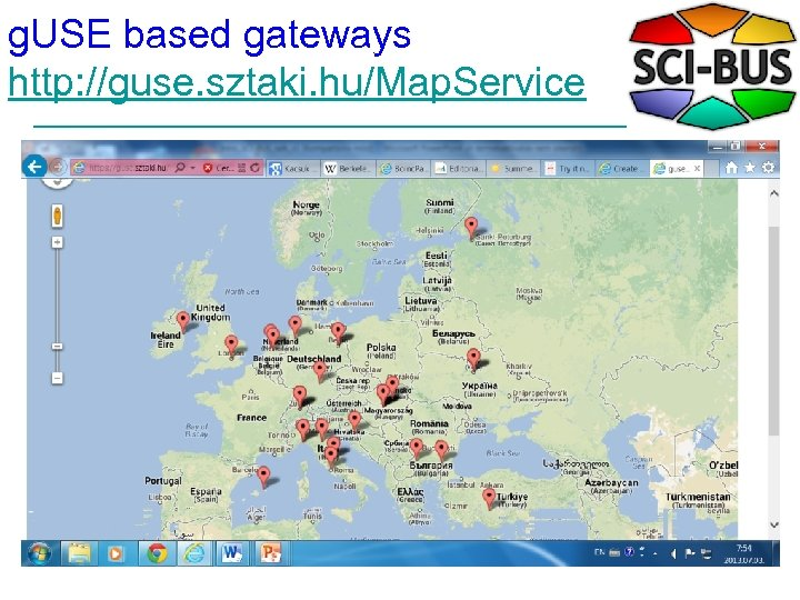 g. USE based gateways http: //guse. sztaki. hu/Map. Service 23