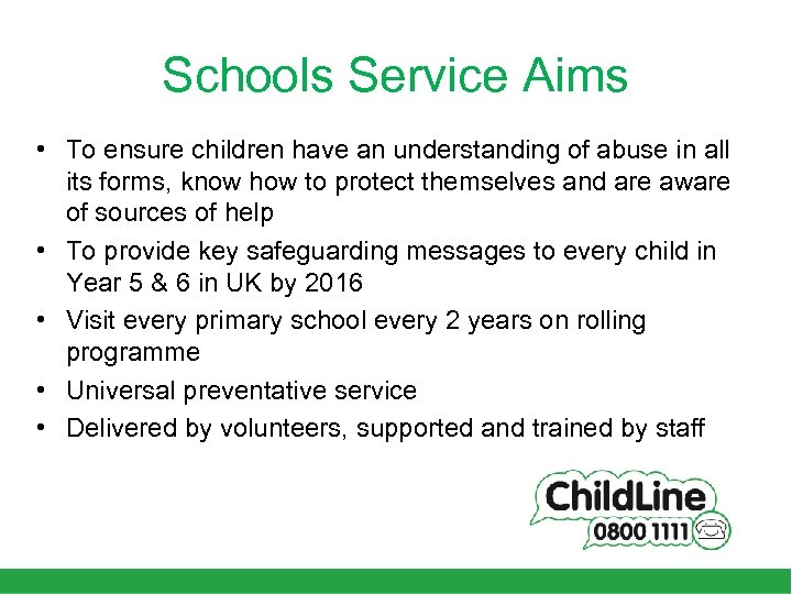 Schools Service Aims • To ensure children have an understanding of abuse in all