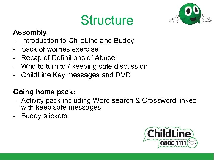 Structure Assembly: - Introduction to Child. Line and Buddy - Sack of worries exercise