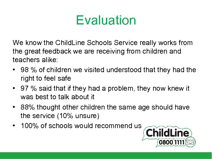 Evaluation We know the Child. Line Schools Service really works from the great feedback