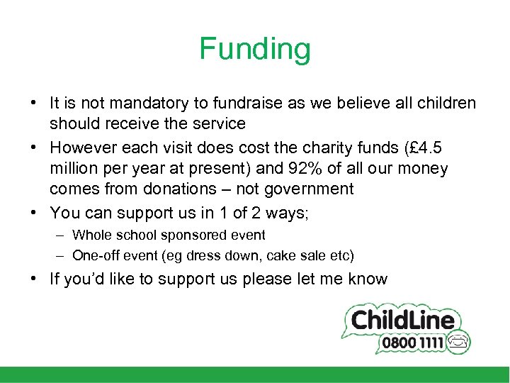 Funding • It is not mandatory to fundraise as we believe all children should