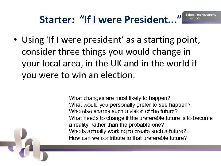 """Starter: """"If I were President. . . """" • Using 'If I were president'"""