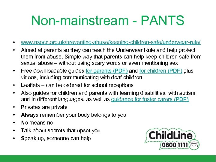 Non-mainstream - PANTS • • • www. nspcc. org. uk/preventing-abuse/keeping-children-safe/underwear-rule/ Aimed at parents so