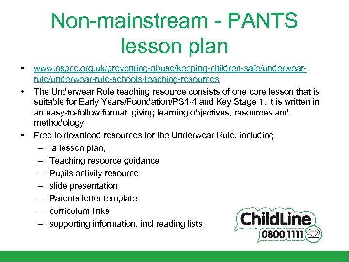 Non-mainstream - PANTS lesson plan • • • www. nspcc. org. uk/preventing-abuse/keeping-children-safe/underwearrule/underwear-rule-schools-teaching-resources The Underwear