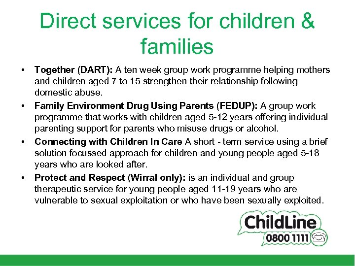 Direct services for children & families • • Together (DART): A ten week group