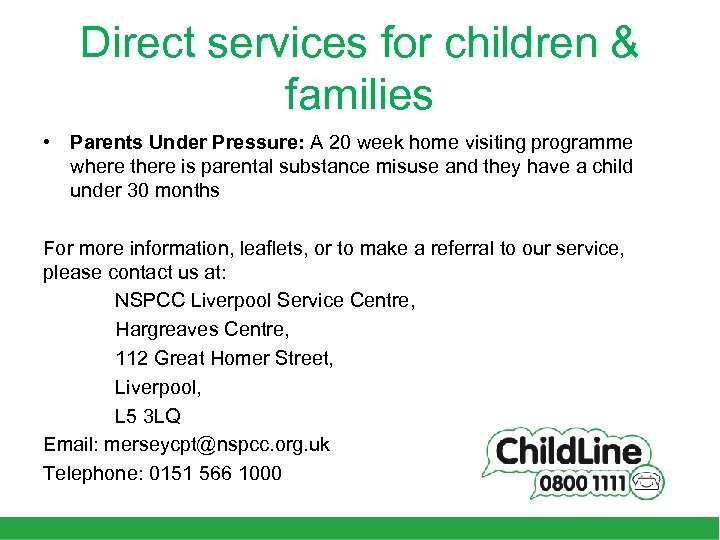 Direct services for children & families • Parents Under Pressure: A 20 week home